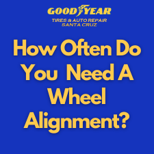 How Often Do I Need Wheel Alignment in Santa Cruz?